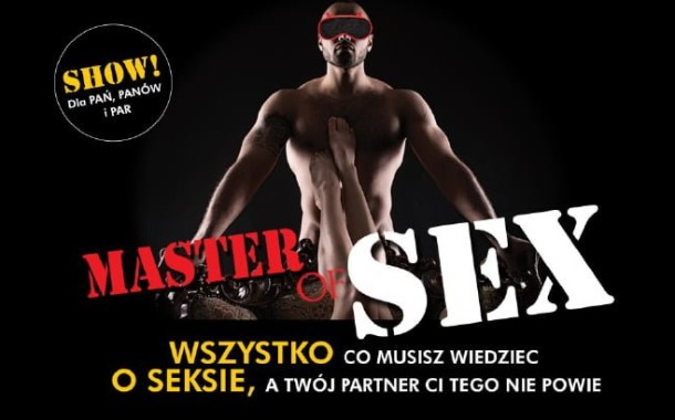 Master of SEX - One Man Show (Poznań 2018)