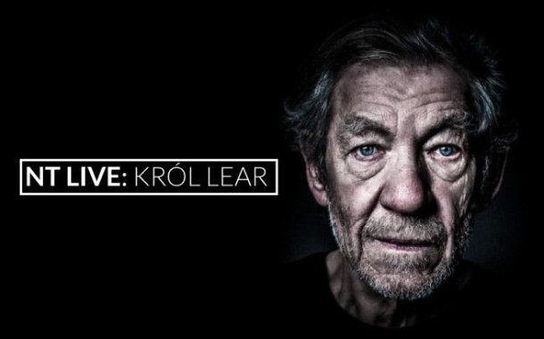 Król Lear | National Theatre Live - Poznań