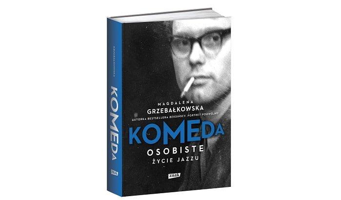 """""""Komeda. Osobiste życie jazzu"""" – biografia Krzysztofa Komedy"""