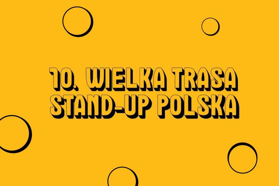 10. Wielka Trasa Stand-up Polska - Poznań