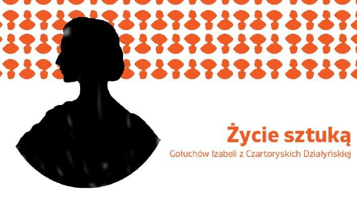 Życie sztuką. Gołuchów Izabeli z Czartoryskich Działyńskiej | wystawa czasowa