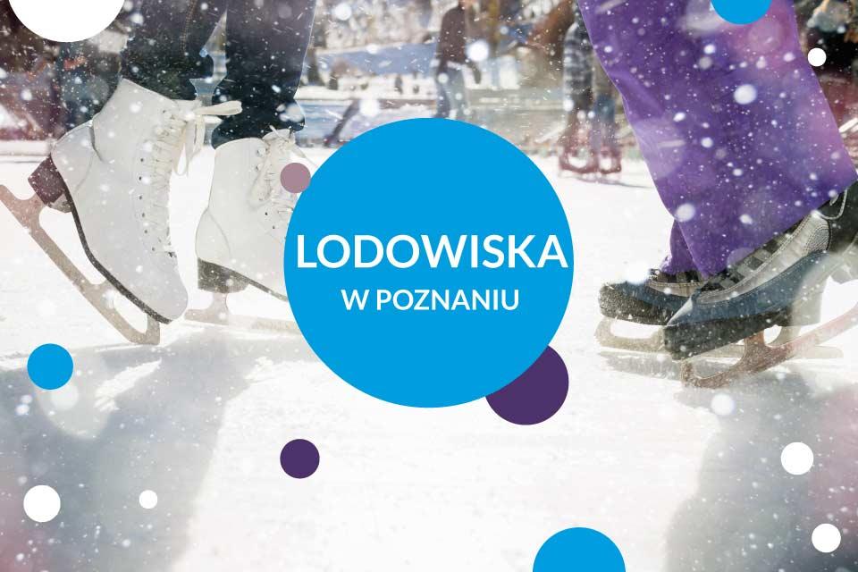 Lodowiska w Poznaniu | sezon 2018/2019