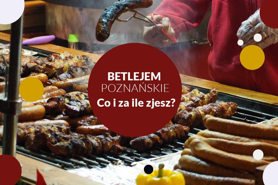 Betlejem Poznańskie - Co i za ile zjecie?