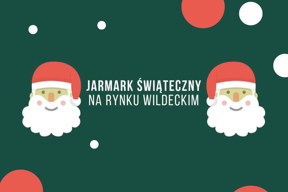 Jarmark Świąteczny na Rynku Wildeckim
