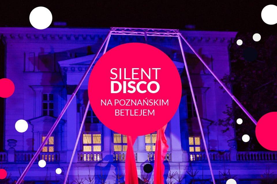 Silent Disco na Poznańskim Betlejem