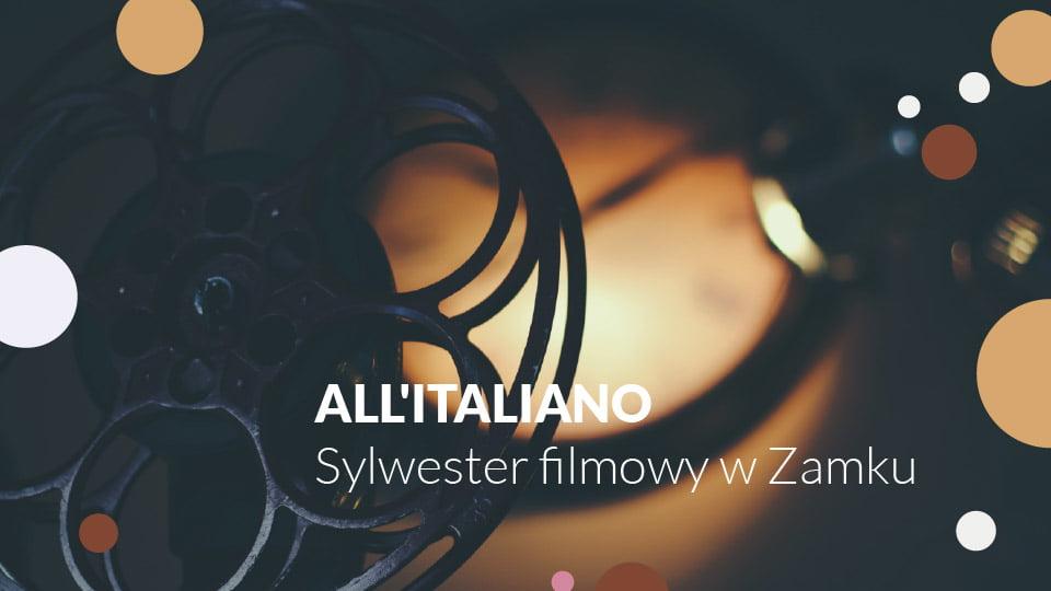 All'Italiano sylwester filmowy w Zamku | Sylwester 2018/2019 w Poznaniu