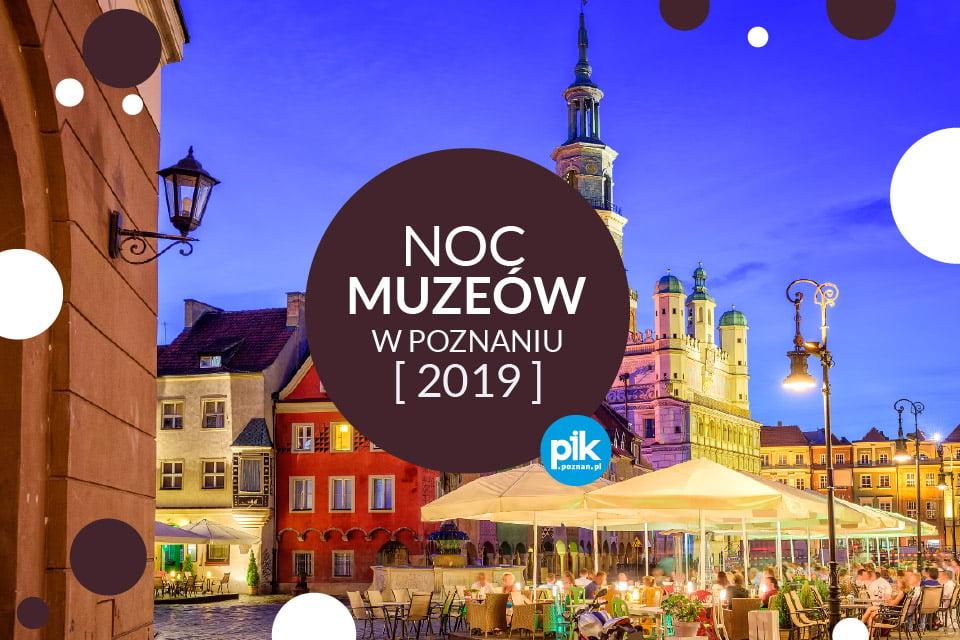 Noc Muzeów w Poznaniu 2019