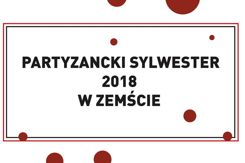 Partyzancki sylwester | Sylwester 2018/2019 w Poznaniu