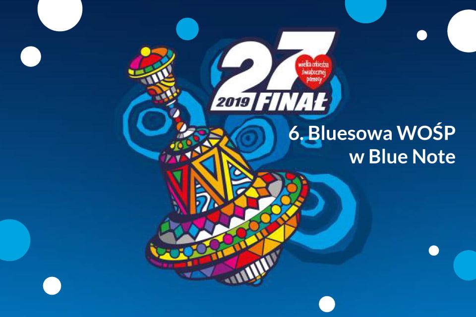 6. Bluesowa Wielka Orkiestra Świątecznej Pomocy w Blue Note | WOŚP 2019 Poznań