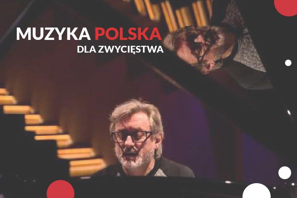Muzyka Polska Dla Zwycięstwa | koncert