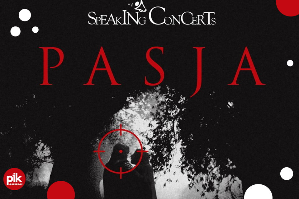 Speaking Concert - Pasja | koncert