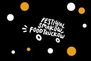 Festiwal Smaków FOOD Trucków