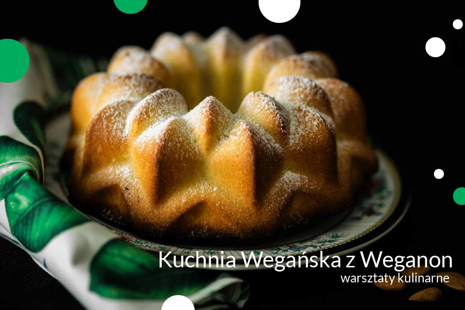 Kuchnia wegańska z Weganom | warsztaty kulinarne