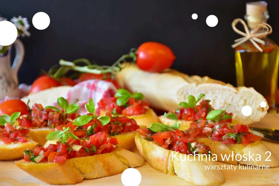 Kuchnia włoska 2 | warsztaty kulinarne