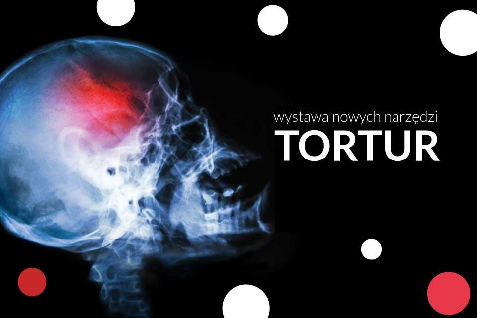 Wystawa nowych narzędzi tortur