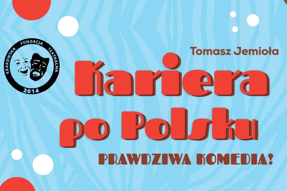 Kariera po polsku | spektakl