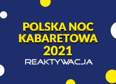 Polska Noc Kabaretowa 2021 (Poznań)