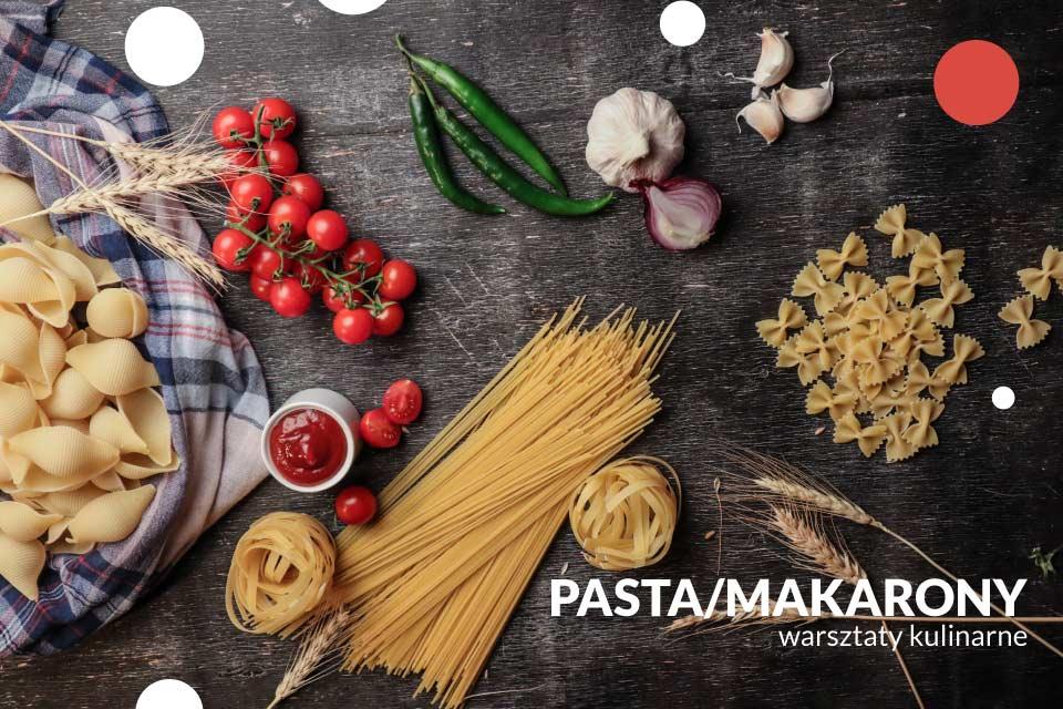 Pasta - Makarony | warsztaty kulinarne