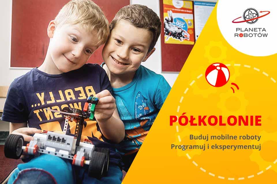 Letnie półkolonie z Planetą Robotów w Poznaniu