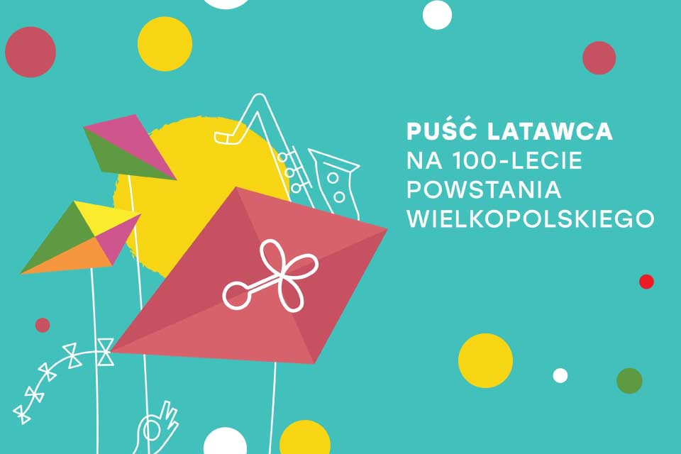 Puść latawca na 100-lecie Powstania Wielkopolskiego