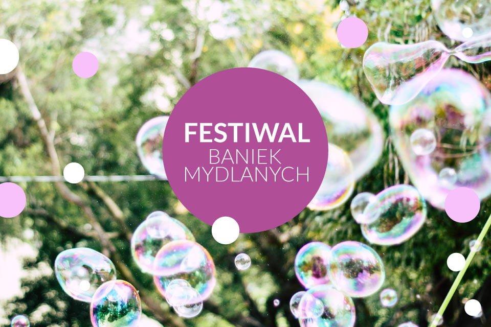 Festiwal Baniek Mydlanych w Poznaniu