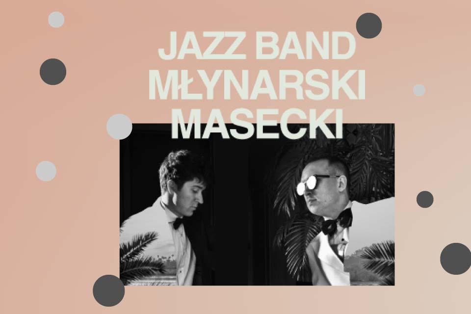 Jazz Band Młynarski-Masecki | koncert - Letnie Brzmienia w Parku Starego Browaru 2021