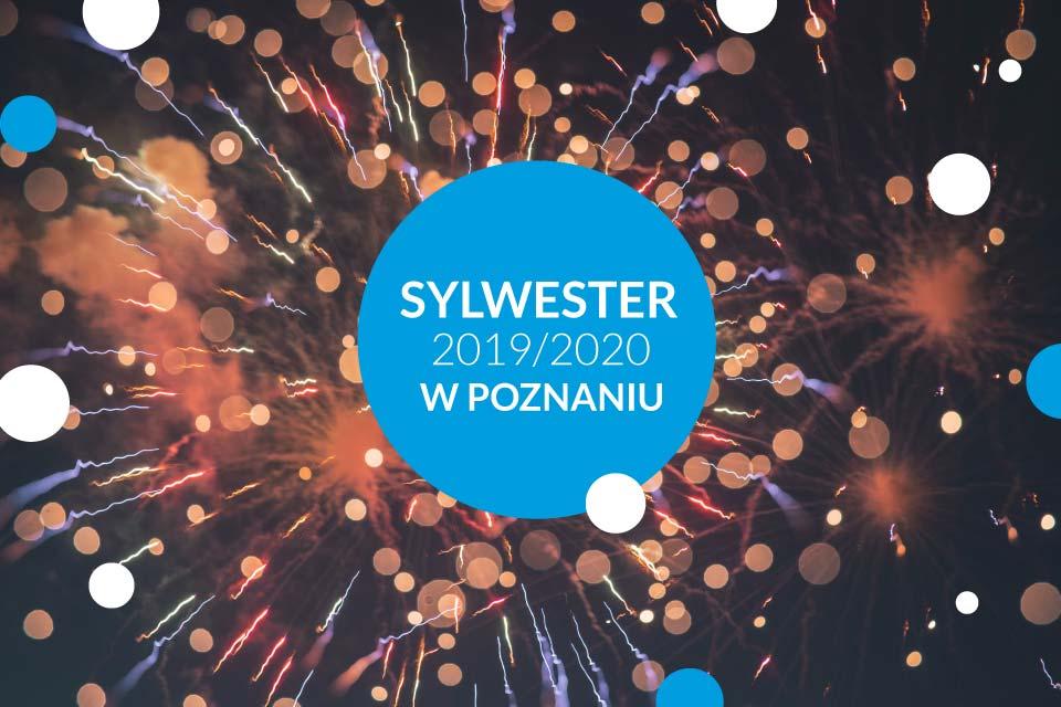 Sylwester w Poznaniu 2019/2020 - lista wydarzeń