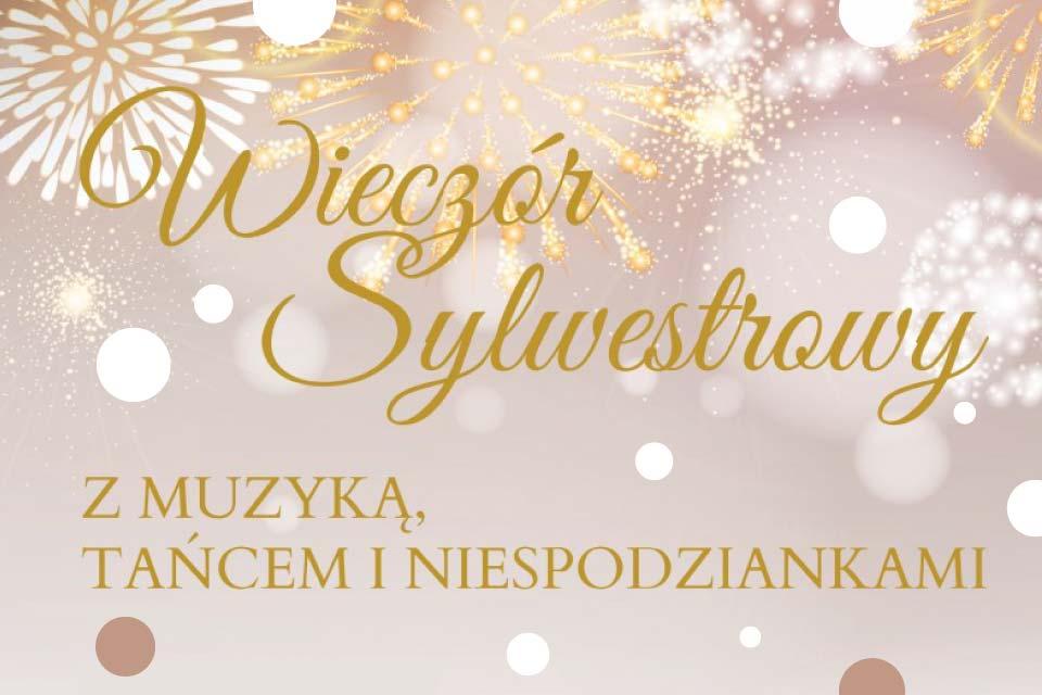 Wieczór Sylwestrowy z muzyką, tańcem i niespodziankami | Sylwester 2018/2019 w Poznaniu