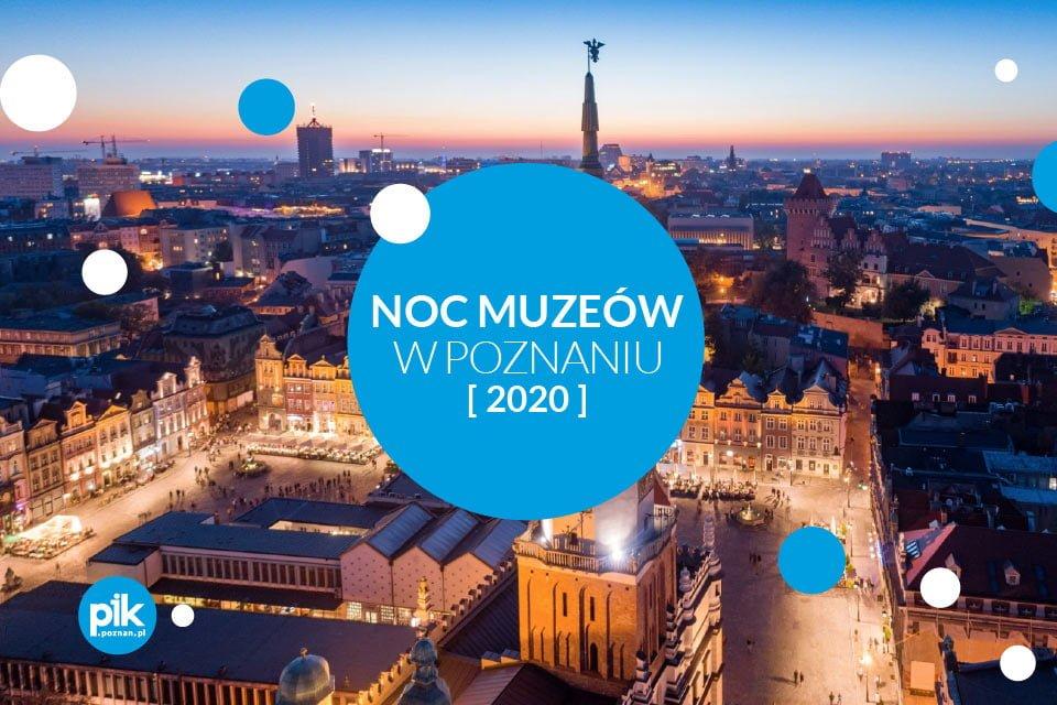 Noc Muzeów w Poznaniu 2020