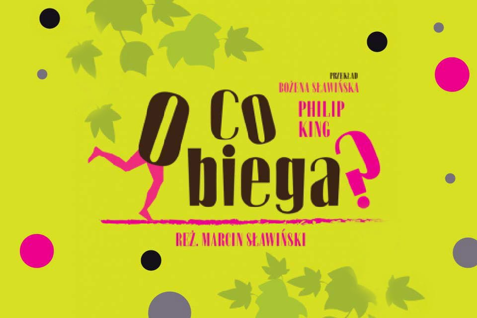 O co biega? | spektakl