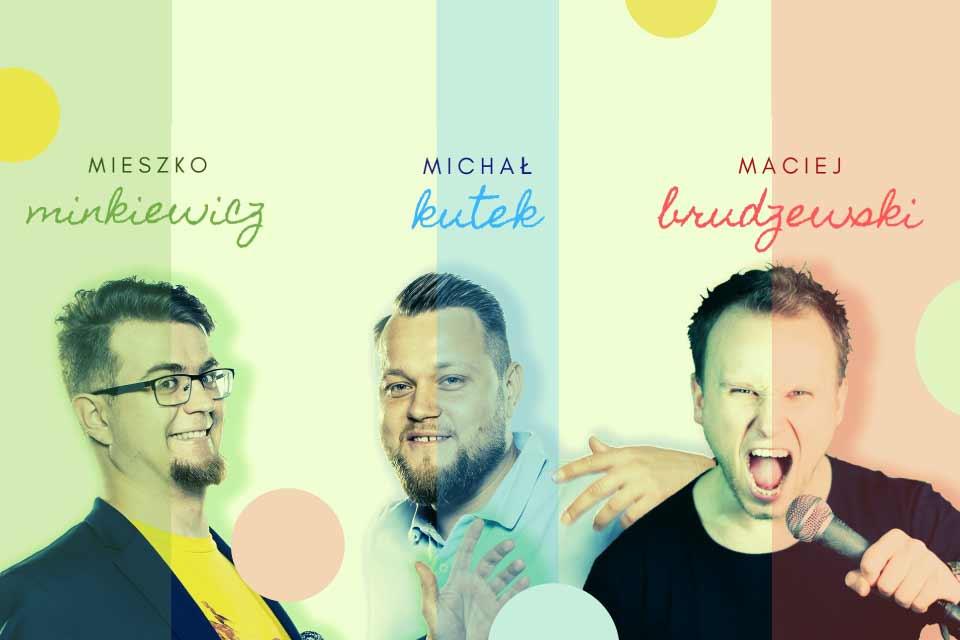 Stand-up: Brudzewski, Kutek, Minkiewicz