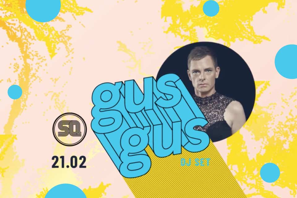 Gus Gus | DJ set