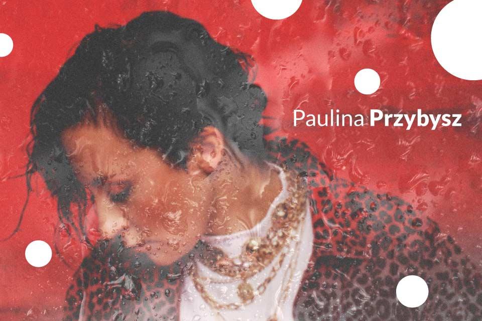Paulina Przybysz | koncert - nowa data