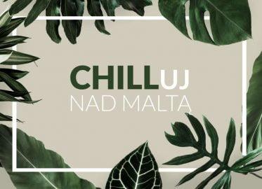 Chilluj na Maltą