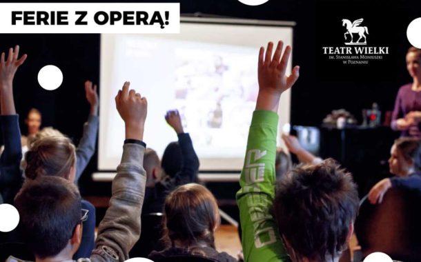 Ferie z Operą | Ferie Poznań 2021