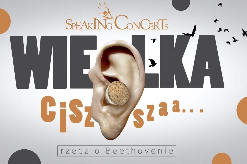 Speaking Concert - Wielka cisza, rzecz o Beethovenie | koncert