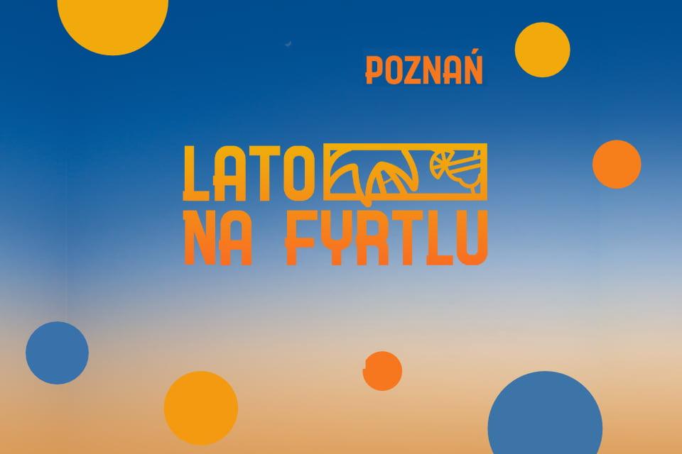 Lato na Fyrtlu w Poznaniu