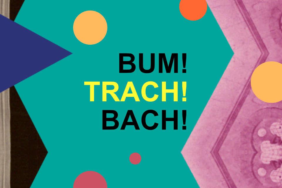 Bum! Trach! Bach! | koncert