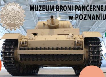 Muzeum Broni Pancernej w Poznaniu   zwiedzanie