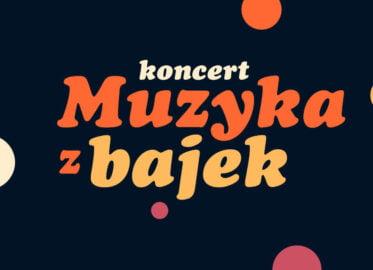 Muzyka z bajek | koncert