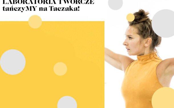 Laboratoria Twórcze: tańczyMY na Taczaka! | warsztaty