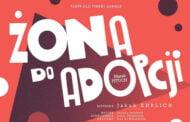 Żona do adopcji   spektakl