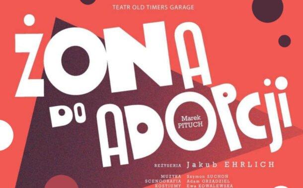 Żona do adopcji | spektakl
