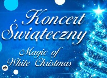 Magic of White Christmas   koncert